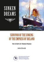 Survivor of the Sinking of the Empress of Ireland. The Story of Frans Praksi.